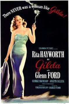 Rita Hayworth, Glenn Ford, George Macready. Director: Charles Vidor. IMDB: 7.8 __________________________ https://en.wikipedia.org/wiki/Gilda http://www.rottentomatoes.com/m/gilda/ http://www.tcm.com/tcmdb/title/170/Gilda/ Article: http://www.tcm.com/tcmdb/title/170/Gilda/articles.html http://www.allmovie.com/movie/gilda-v19773 http://www.afi.com/members/catalog/DetailView.aspx?s=&Movie=24801