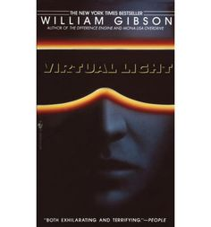 Buy Virtual Light by William Gibson and Read this Book on Kobo's Free Apps. Discover Kobo's Vast Collection of Ebooks and Audiobooks Today - Over 4 Million Titles! Mona Lisa Overdrive, Book 1, This Book, William Gibson, What Is The Secret, Monalisa, Millenium, Book Authors, Reading Lists