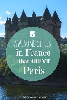 There's much more to France than Paris. Check out these 5 must-see cities! http://www.thriftynomads.com