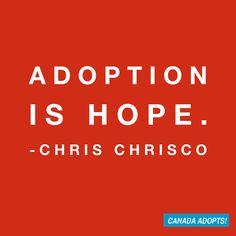 """Adoption is hope."""
