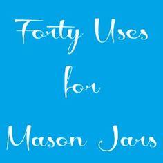 40 Uses for Mason Jars - The food edition