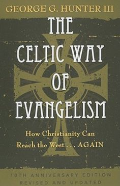 The Celtic Way of Evangelism, Tenth Anniversary Edition: How Christianity Can Reach the West . . .Again by George G Hunter III, http://www.amazon.com/dp/1426711379/ref=cm_sw_r_pi_dp_jePlqb09P3FRB