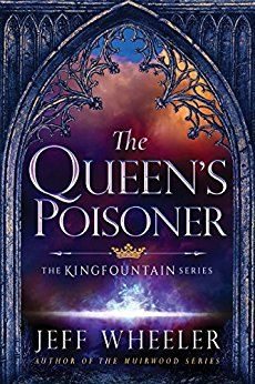 The Queen's Poisoner (The Kingfountain Series Book 1) by [Wheeler, Jeff]