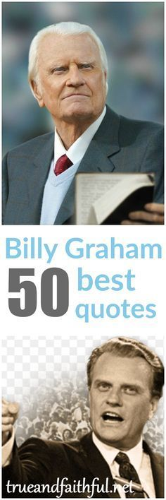 50+ Billy Graham best quotes | top quotes Billy Graham | best Christian quotes via @LisaAppelo