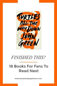 Books To Read After Turtles All The Way Down by John Green