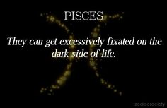 Pisces  ...especially in today's complex and fast paced world....so sometimes I take what I call my emotions 'wash' where I do things that over the past few decades I've learned work for me to come back to a more positive state emotionally.