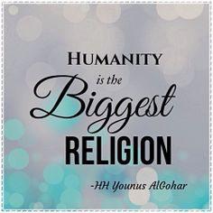 Humanity is the biggest religion! HH Younus AlGohar