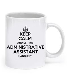 Keep Calm - Administrative Assistant Mug ckaa