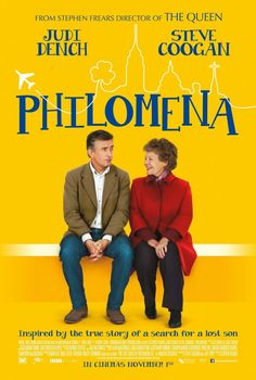 Philomena (2013) ·  A world-weary political journalist picks up the story of a woman's search for her son, who was taken away from her decades ago after she became pregnant and was forced to live in a convent. · Director: Stephen Frears  #film #movie #truestory