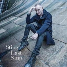 Sting, 'The Last Ship'