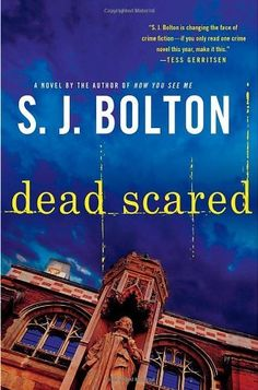 Dead Scared by S. J. Bolton, http://www.amazon.com/dp/0312600534/ref=cm_sw_r_pi_dp_t2E7pb1W1V7BP