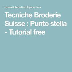 Tecniche Broderie Suisse : Punto stella - Tutorial free