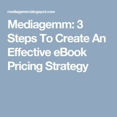 Mediagemm: 3 Steps To Create An Effective eBook Pricing Strategy