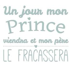 personnaliser tee shirt un jour mon prince viendra Papa Shirts, French Quotes, T Shirts With Sayings, Sentences, Slogan, Life Lessons, Funny Tshirts, Quotations, Affirmations