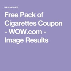 Free Pack of Cigarettes Coupon - WOW.com - Image Results