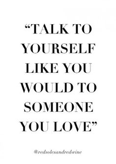 talk to yourself quote take care of yourself quotes self care quotes self love quotes important relationship with yourself healthy relationship with yourself quotes inspirational quotes motivational quotes healing quotes Take Care Of Yourself Quotes, Learning To Love Yourself, Take Care Quotes, Care Too Much Quotes, How To Love Yourself, Better Yourself Quotes, Self Love Quotes, Quotes To Live By, Self Healing Quotes