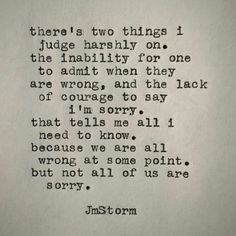 Speaks volumes if you never think you are wrong. Speaks louder if you never say I'm sorry. Love Quotes For Her, Great Quotes, Quotes To Live By, Me Quotes, Funny Quotes, Inspirational Quotes, Being Real Quotes, Point Of View Quotes, Saying Sorry Quotes