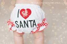 Christmas Baby Pictures and I heart Santa bloomers