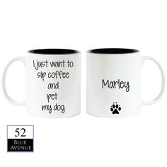 A personal favorite from my Etsy shop https://www.etsy.com/listing/240892446/i-just-want-to-sip-coffee-and-pet-my-dog