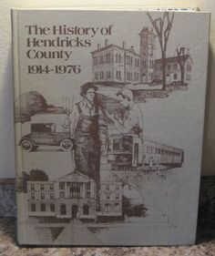 The History of Hendricks County Indiana 1914-1976 Plainfield, Avon, Brownsburg, Danville and more.  Purchase today at www.BooksBySam.com!