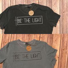 ENDS AT 12AM Be The Light //On Sale Women's Christian Christian Clothing, Christian Shirts, Christian Apparel, Vinyl Shirts, Tee Shirts, Cute Tshirts, Christen, Romania, Shirt Designs