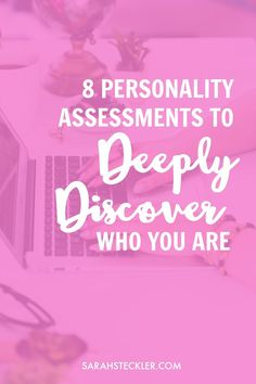 8 Personality Assessments to Deeply Discover Who You Are — Mindful Productivity Self Development, Personal Development, Personality Assessment, Personality Quizzes, Self Awareness, Self Discovery, Best Self, Along The Way, Self Esteem