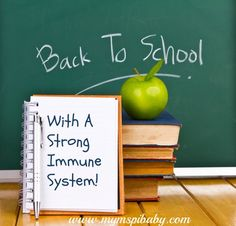 Head Back to School With a Strong Immune System Using Some of My Favorite Tips!