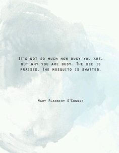 Mary Flannery O' Connor #Bee #Mosquito #Busy