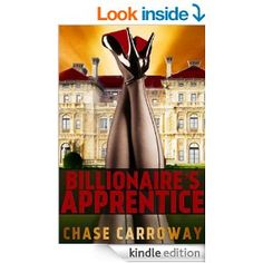 Billionaire's Apprentice by Chase Calloway. A fast paced quick read.