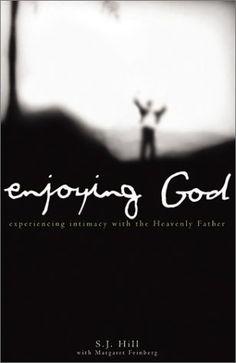 Enjoying God: Experiencing Intimacy With the Heavenly Father by S. J. Hill,http://www.amazon.com/dp/0884197743/ref=cm_sw_r_pi_dp_0iMSsb0HKWEPBYXX