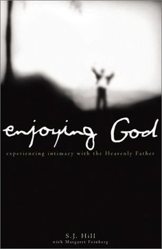 Enjoying God: Experiencing Intimacy With the Heavenly Father by S. J. Hill,http://www.amazon.com/dp/0884197743/ref=cm_sw_r_pi_dp_0iMSsb0HKWEPBYXX