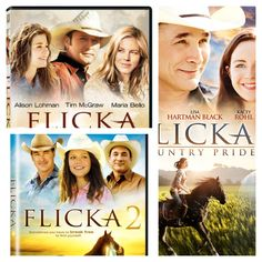 Flicka, Flicka 2 and Flicka: Country Pride... Awesome movies, love them :)