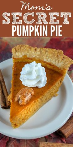 My Mom has always made the BEST pumpkin pie and she would never tell me her secret! Finally - at age 70 - she gave it up! The one secret ingredient that makes her pumpkin pie better than anybody else's! It's so easy and mixes up in minutes!