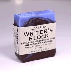 "From the maker: ""Try this specially-crafted Writer's Block soap. If this soap doesn't help you churn out regurgitated ideas and probably a vampire, I'll eat my hat. It's a fedora, by the way. Cool vampires wear fedoras now. Put that in your crack pipe and smoke it. Or in your book. Either way, you're gonna need this soap ASAP. Your ideas are terrible."""