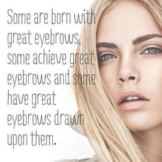 Cara Delvinge; some are born with great eyebrows ...