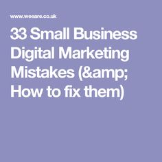 33 Small Business Digital Marketing Mistakes (& How to fix them) Mistakes, Digital Marketing, Website, Amp, Business, Design, Store, Business Illustration