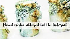 Mixed media altered mason jar tutorial |How to use rust paste
