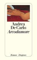 Andrea De Carlo  |  Arcodamore  |  Roman, E-Book | € (D) 8.99 / sFr 12.00* / €(A)8.99