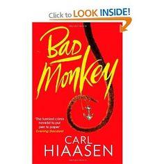 Bad Monkey: Amazon.co.uk: Carl Hiaasen