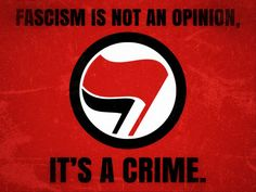 """Antifascism... Fascism is not a crime and should never be a crime. """"You cannot kill an idea"""". Spread your message with love, empathy and tolerance. You will not change anyones mind by condoning violence."""