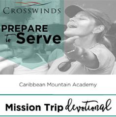 Prepare to serve with this Mission Trip Devotional from Crosswinds.