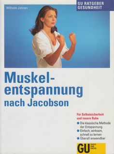 Muskelentspannung nach Jacobson - GU Ratgeber Gesundheit von Wilhelm Johnen Healthy Fruits, Planets, The Cure, About Me Blog, Dating, Ebay, Interesting Facts, Learning, Tips