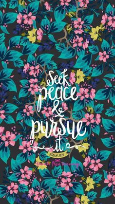 Seek peace and pursue it! #quote #inspirational