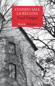 Fred Vargas - Cuando sale la reclusa (2017) #Adamsberg Fred Vargas, Editorial, Jean Baptiste, Lectures, Facebook Sign Up, Search Engine, Books To Read, Audiobooks, Novels