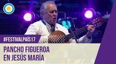 Festival País '17 - Pancho Figueroa en el Festival Nacional de Jesús Mar...
