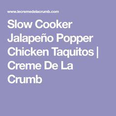 Slow Cooker Jalapeño Popper Chicken Taquitos | Creme De La Crumb