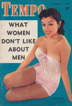 What Women Don't Like About Men.  Volume 1 in an ongoing series....