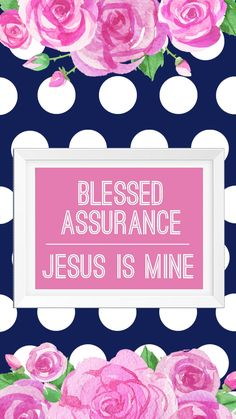 Navy Polka Dot Floral Blessed Assurance iPhone Wallpaper | Free Download | Hymn Art | Scripture Art | Bible Inspirational Quote | Free Printable | Go to Six Clever Sisters and download these super cute stylish free iPhone wallpapers! | Six Clever Sisters