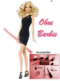 Oboe Barbie...I'm dying. In a bad way.