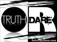 We prepared 300+ good Truth or Dare Questions for Adults (some Sexy & Dirty), hard, embarrassing, Couples, Teens and Kids.  Truth or Dare is a great way the know more about your friends.  300+ Good, Hard, Embarrassing Truth Or Dare Questions To Ask Anyone  also see :- http://www.solvemyhow.com/2016/06/300-good-hard-embarrassing-truth-or-dare-questions.html  #truth #dare #question